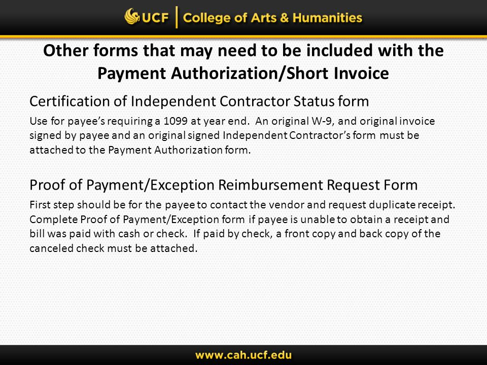 Other forms that may need to be included with the Payment Authorization/Short Invoice Certification of Independent Contractor Status form Use for paye