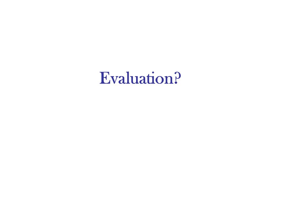 Evaluation?