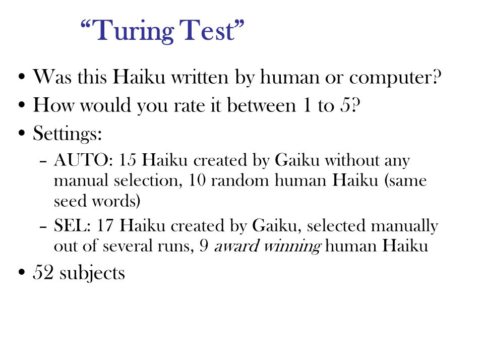 Turing Test Was this Haiku written by human or computer? How would you rate it between 1 to 5? Settings: –AUTO: 15 Haiku created by Gaiku without any