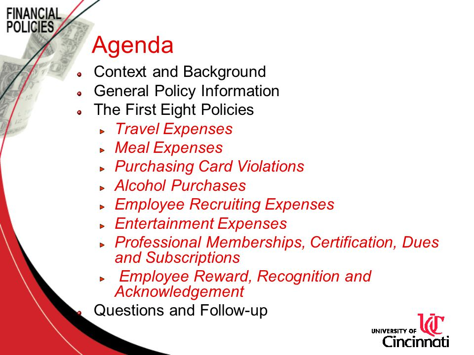 Context and Background General Policy Information The First Eight Policies Travel Expenses Meal Expenses Purchasing Card Violations Alcohol Purchases