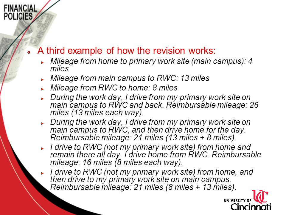 A third example of how the revision works: Mileage from home to primary work site (main campus): 4 miles Mileage from main campus to RWC: 13 miles Mil