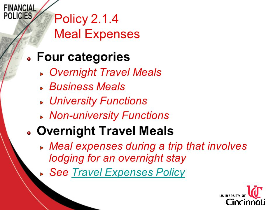 Four categories Overnight Travel Meals Business Meals University Functions Non-university Functions Overnight Travel Meals Meal expenses during a trip that involves lodging for an overnight stay See Travel Expenses PolicyTravel Expenses Policy