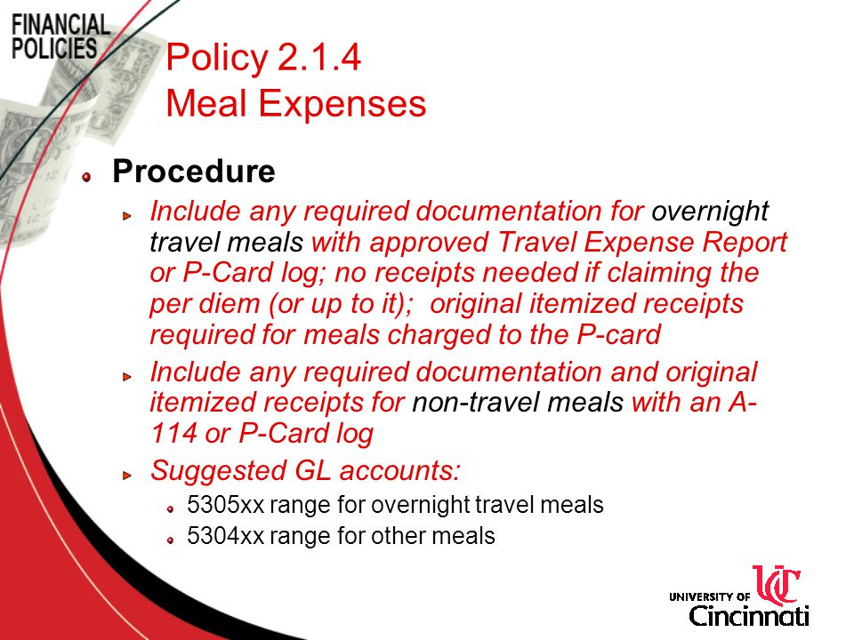 Policy 2.1.4 Meal Expenses Procedure Include any required documentation for overnight travel meals with approved Travel Expense Report or P-Card log;