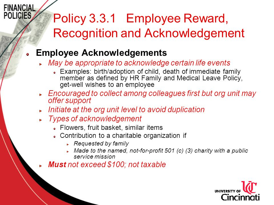 Policy 3.3.1 Employee Reward, Recognition and Acknowledgement Employee Acknowledgements May be appropriate to acknowledge certain life events Examples