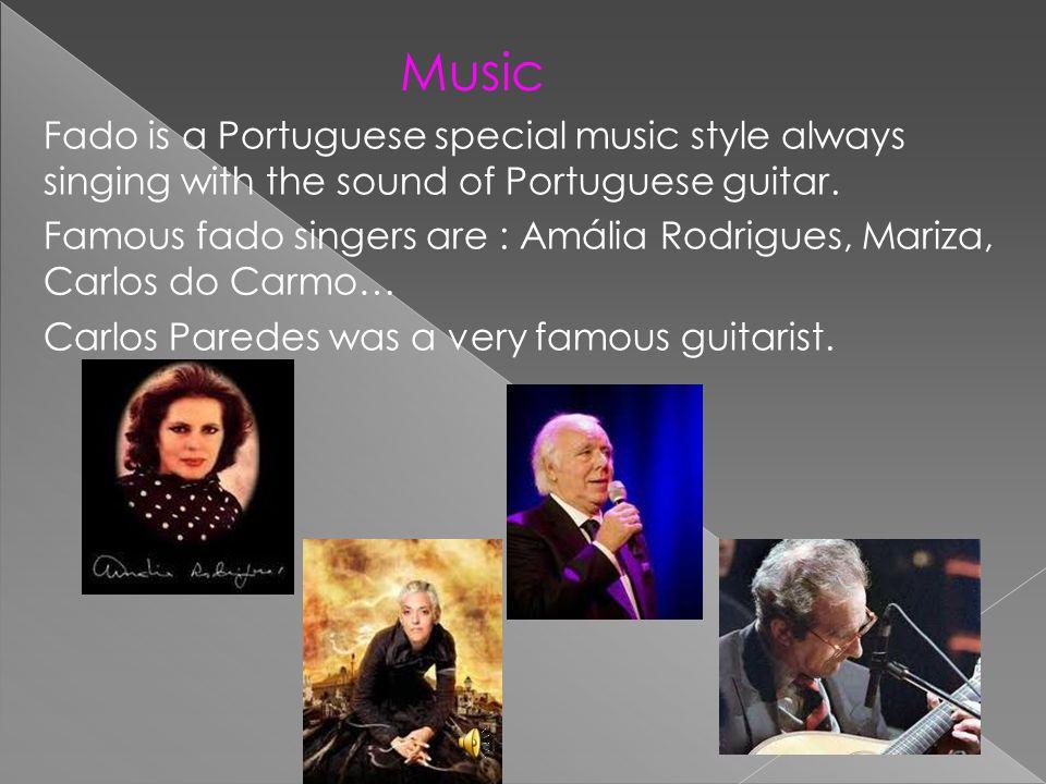 In terms of litterature we can mention: - Luís de Camões ; - Almeida Garrett ; - Sophia de Mello Breyner Andresen; - José Saramago (Nobel Litterature Winner in 1998) Litterature