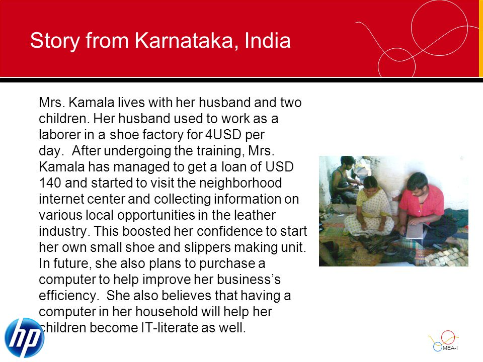 MEA-I Story from Karnataka, India Mrs. Kamala lives with her husband and two children.