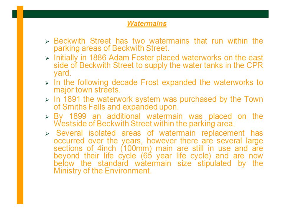 Watermains Beckwith Street has two watermains that run within the parking areas of Beckwith Street.