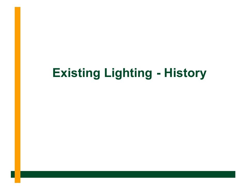 Existing Lighting - History