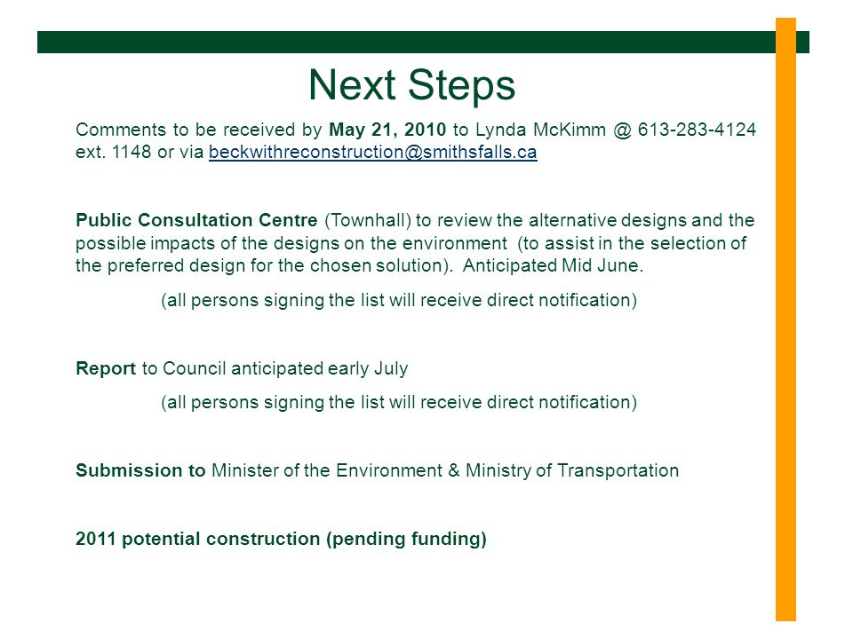 Next Steps Comments to be received by May 21, 2010 to Lynda ext.