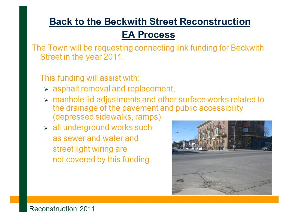 Back to the Beckwith Street Reconstruction EA Process The Town will be requesting connecting link funding for Beckwith Street in the year 2011.
