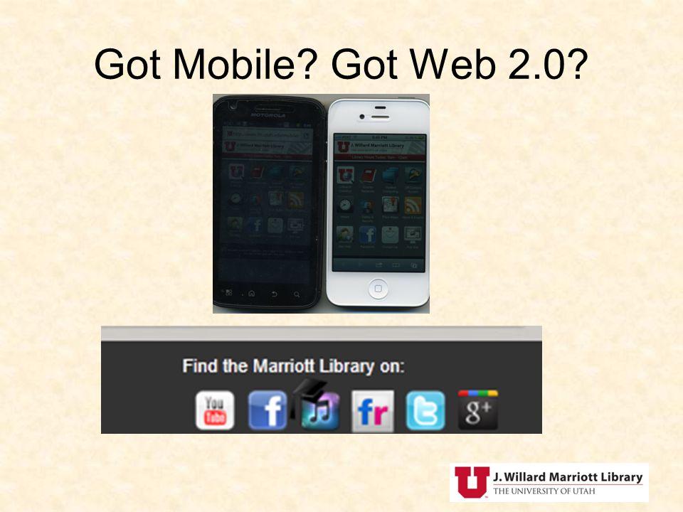 Got Mobile? Got Web 2.0?