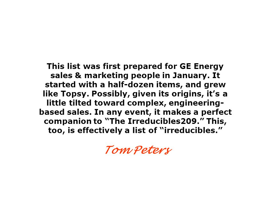 241 This list was first prepared for GE Energy sales & marketing people in January. It started with a half-dozen items, and grew like Topsy. Possibly,