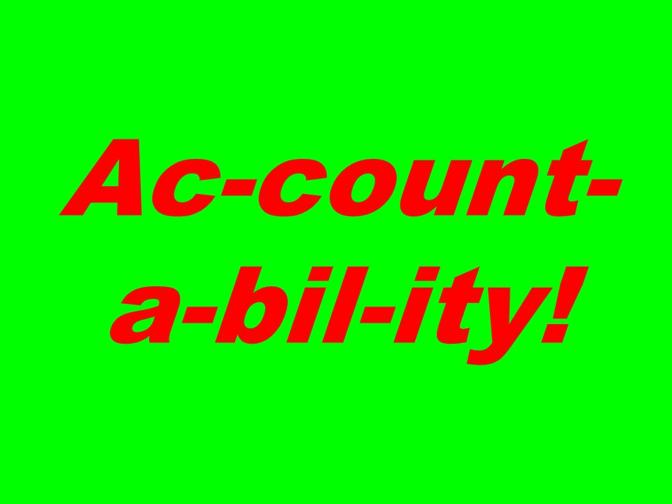 Ac-count- a-bil-ity!