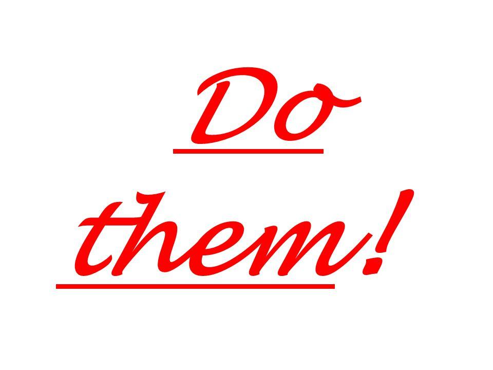 Do them !