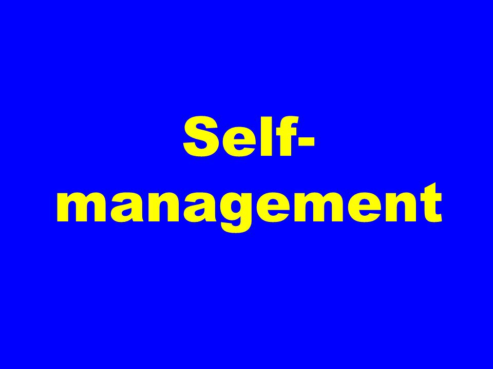 Self- management