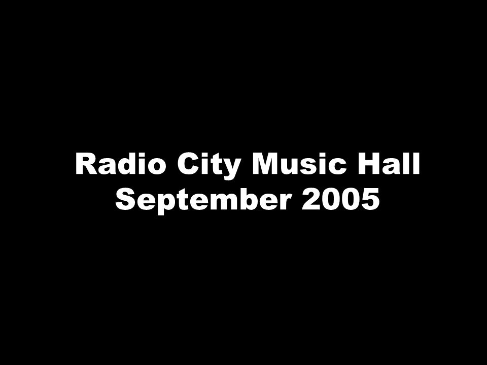 Radio City Music Hall September 2005