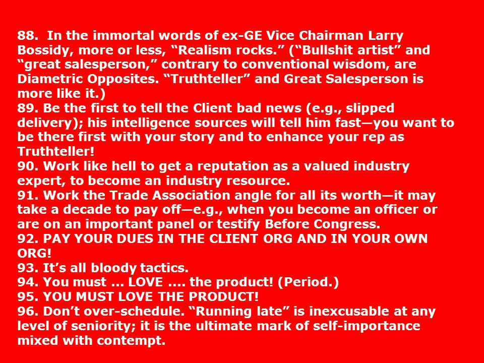 88. In the immortal words of ex-GE Vice Chairman Larry Bossidy, more or less, Realism rocks.