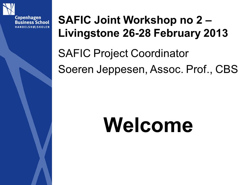 SAFIC Joint Workshop no 2 – Master theses: Kenya (6), Tanzania (10), Zambia (5) Small funds for support Link closely to project, e.g.: * Data collection (quantitative & qualitative), with particular focus * Theoretical perspectives * Sector wise Status and reflections?