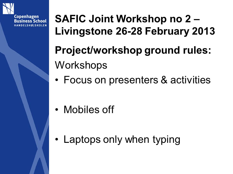 SAFIC Joint Workshop no 1 – Nairobi 21-23 February 2012 All other matters: Accounting principles According to budget – not outside All expenditures documented +/- 10% of budget items (1-10) If wages up, then apply If more than +/- 10% then apply