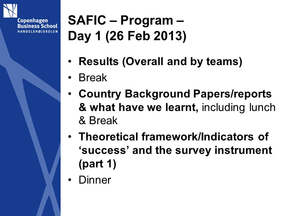 SAFIC Joint Workshop no 2 – Program (Day 2) Summary Day 1: Theoretical framework * Firm (resources, capabilities, success /performance & strategies) * Institutions * Markets