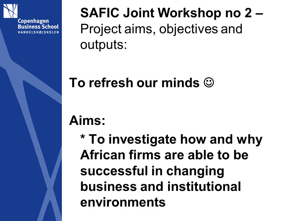 SAFIC Joint Workshop no 1 – Nairobi 21-23 February 2012 Methodology: Case studies (intensive) Semi-structured interviews with representatives of key institutions on policies, market conditions, linkages Repeated over three years