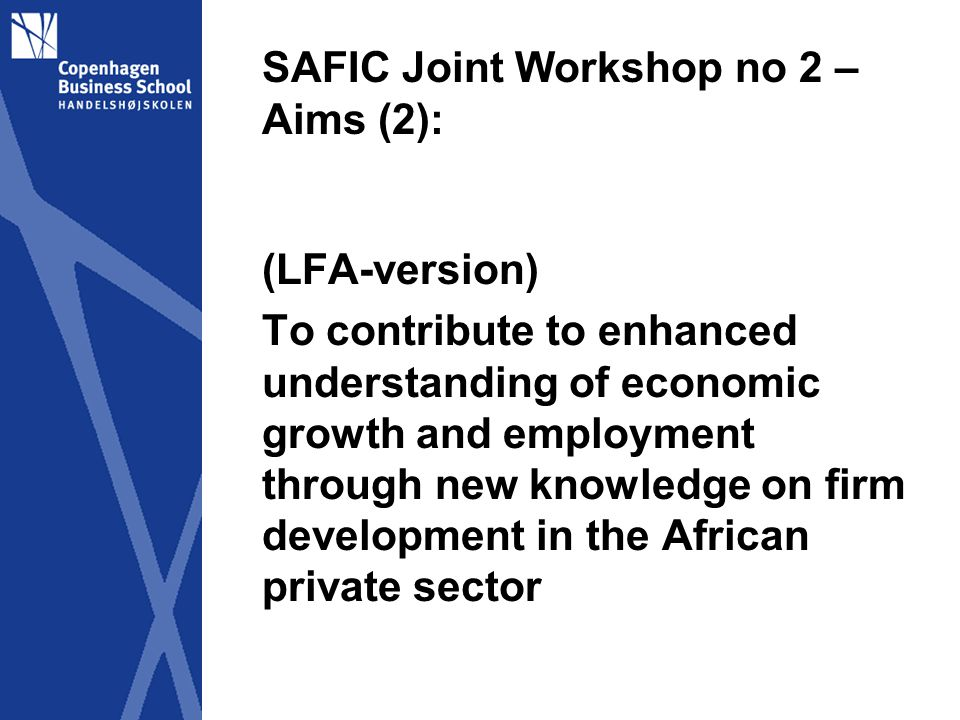 SAFIC Joint Workshop no 1 – Nairobi 21-23 February 2012 Theory/Analytical framework: Firm level theories: Resource-Based Perspectives Broad school of thoughts - Firm - Industry, and - Sociological perspectives