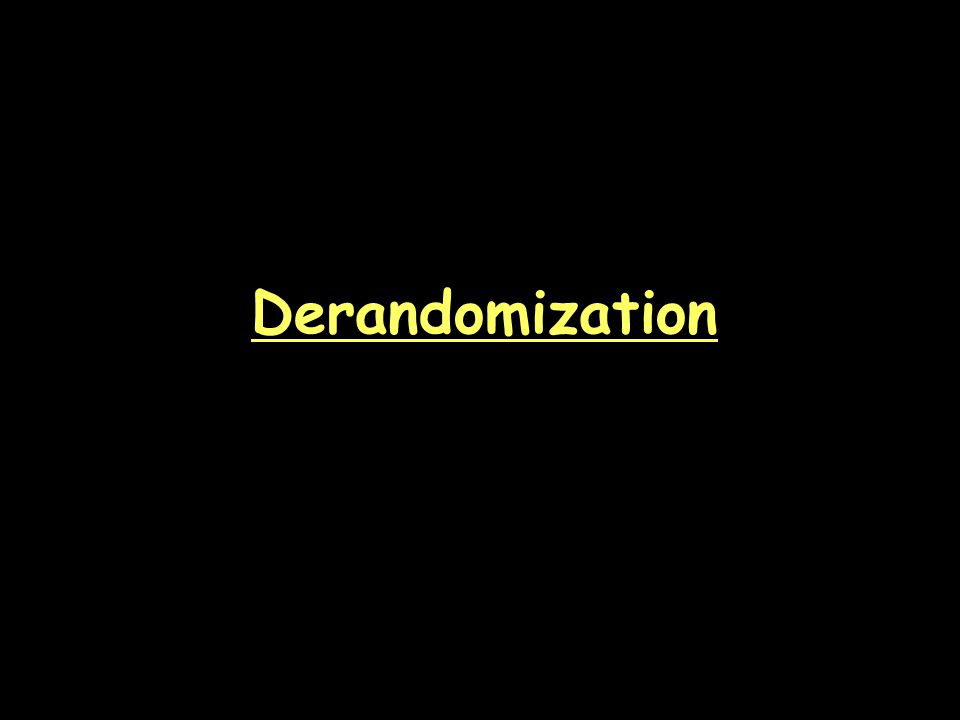 Derandomization