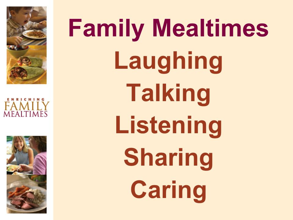 Family Mealtimes Laughing Talking Listening Sharing Caring