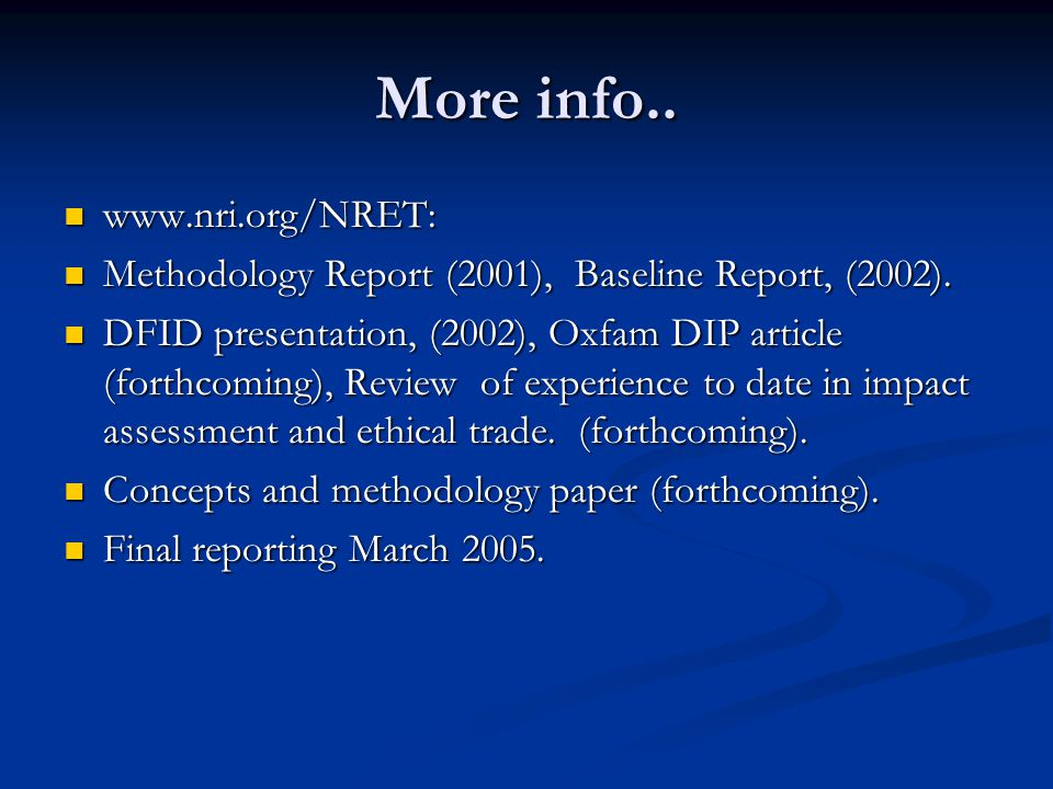 More info.. www.nri.org/NRET: www.nri.org/NRET: Methodology Report (2001), Baseline Report, (2002). Methodology Report (2001), Baseline Report, (2002)