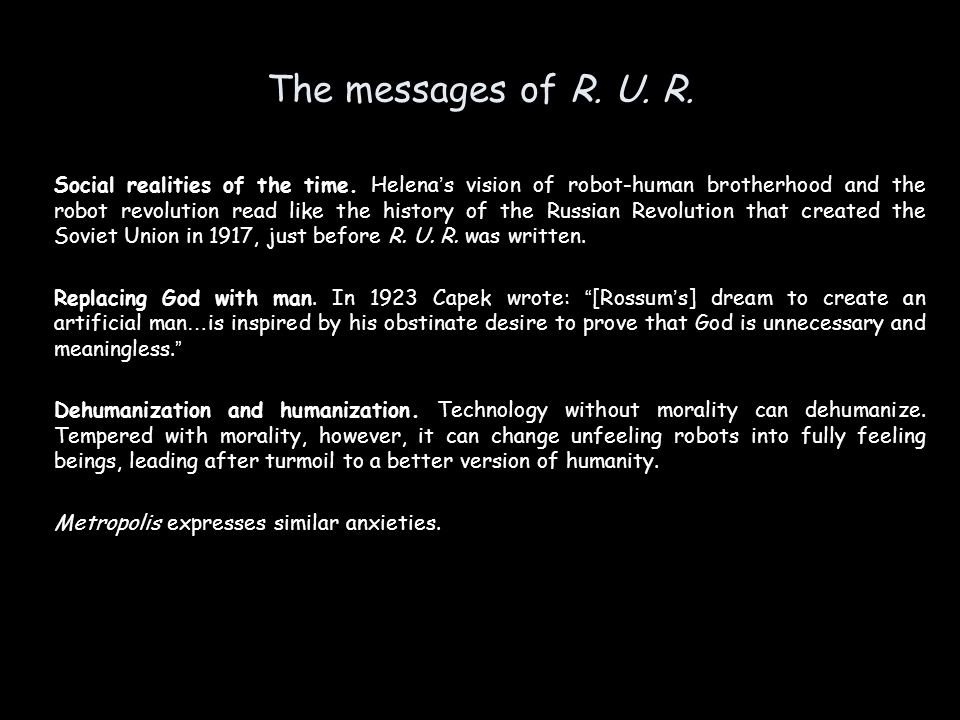 The messages of R.U. R. Social realities of the time.