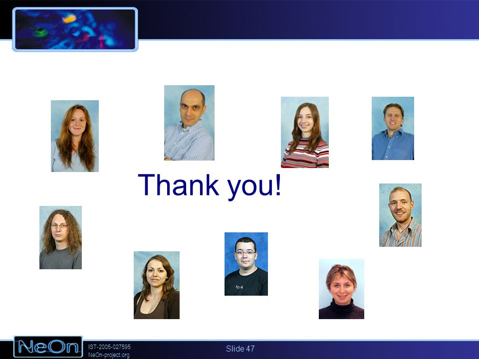 IST-2005-027595 NeOn-project.org Slide 47 Thank you!