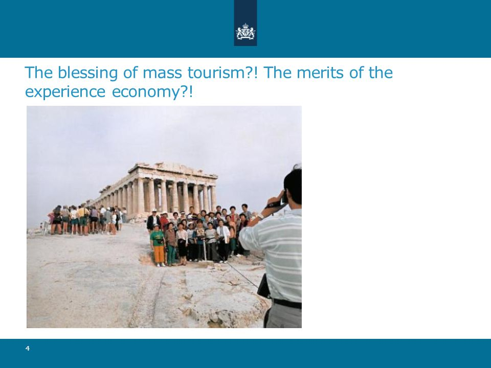 The blessing of mass tourism ! The merits of the experience economy ! 4