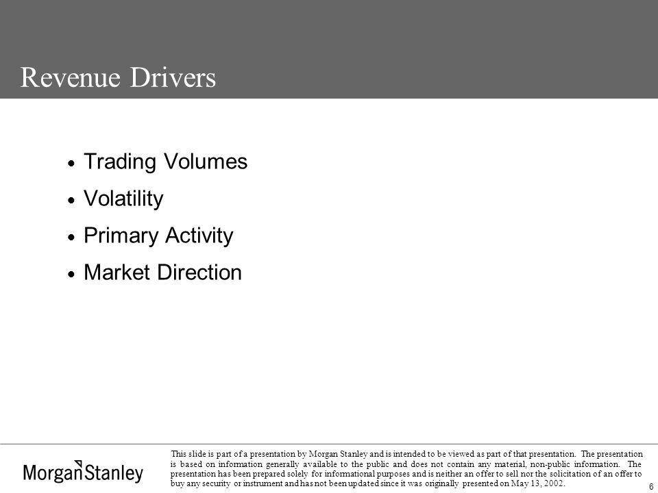 7 This slide is part of a presentation by Morgan Stanley and is intended to be viewed as part of that presentation.