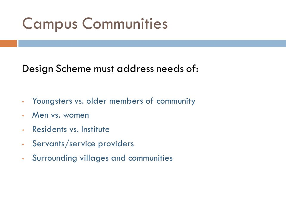 Campus Communities Design Scheme must address needs of: Youngsters vs.