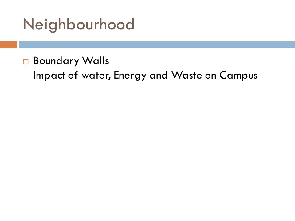 Neighbourhood Boundary Walls Impact of water, Energy and Waste on Campus