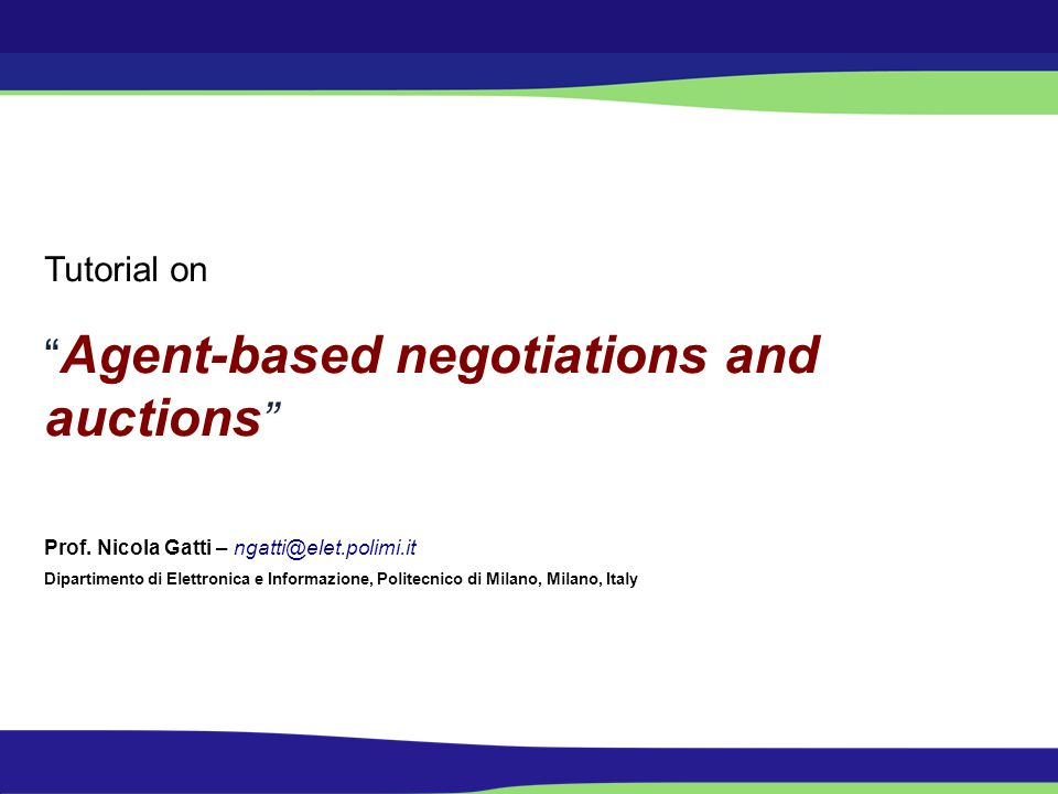 N. Gatti, EASSS 2010 Part 2 Bilateral Bargaining
