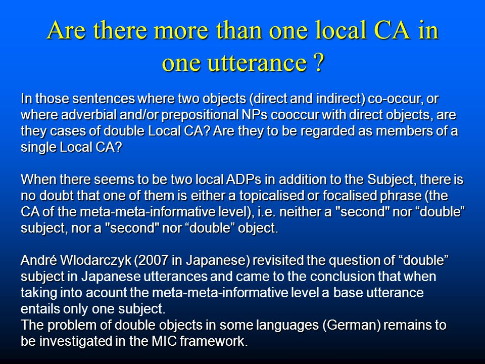 Are there more than one local CA in one utterance ? In those sentences where two objects (direct and indirect) co-occur, or where adverbial and/or pre