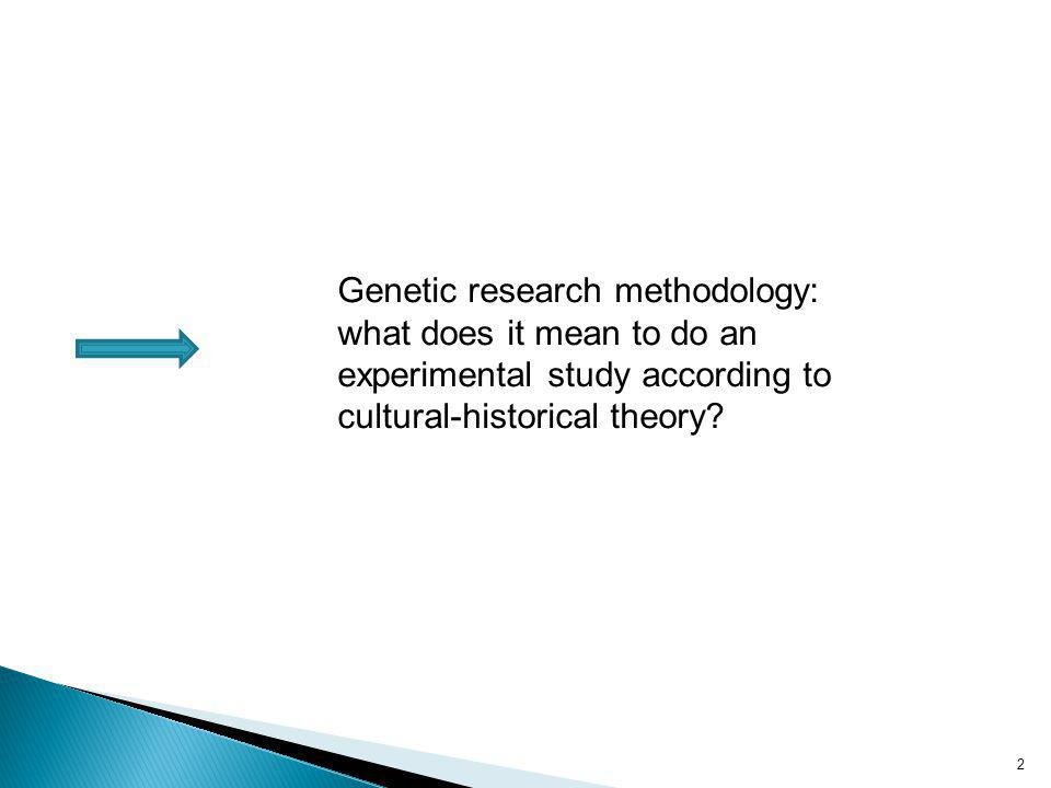 Genetic research methodology: what does it mean to do an experimental study according to cultural-historical theory.
