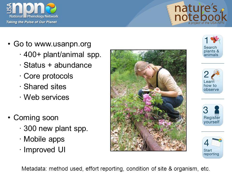 Go to www.usanpn.org 400+ plant/animal spp.