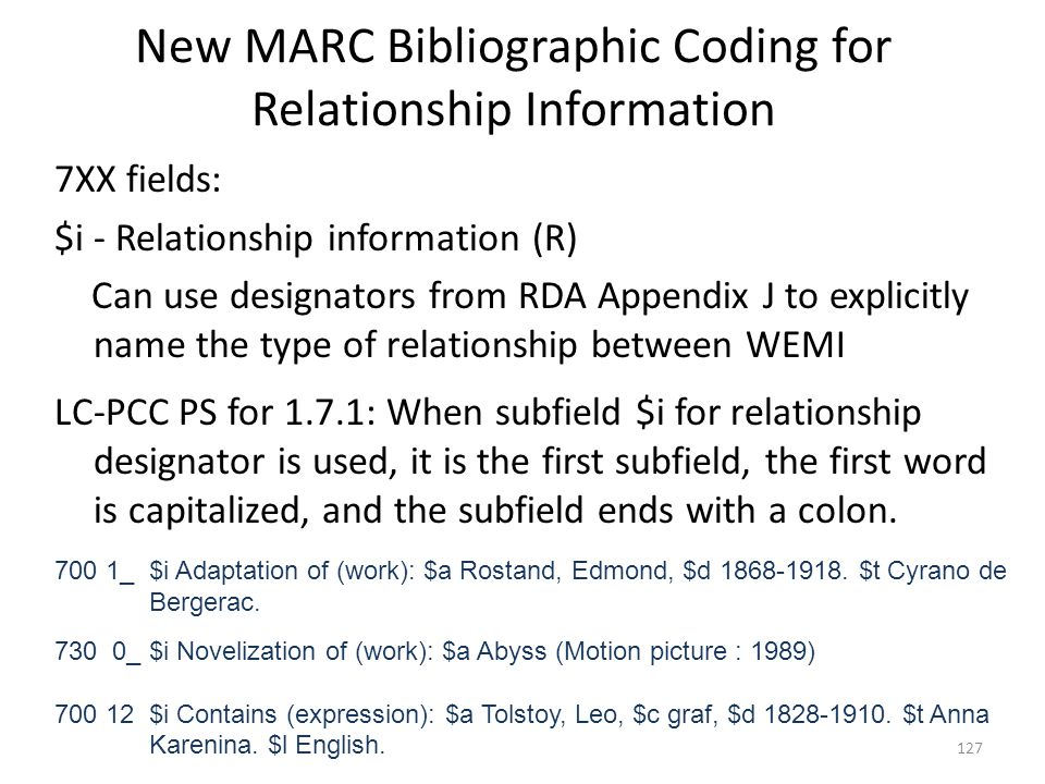 PCC Guidelines for the Application of Relationship Designators in Bibliographic Records http://www.loc.gov/aba/pcc/rda/PCC%20RDA%20guidelines/ Relat-Desig-Guidelines.docx http://www.loc.gov/aba/pcc/rda/PCC%20RDA%20guidelines/ Relat-Desig-Guidelines.docx Include a relationship designator for all creators, whether they are coded MARC 1XX or 7XX.