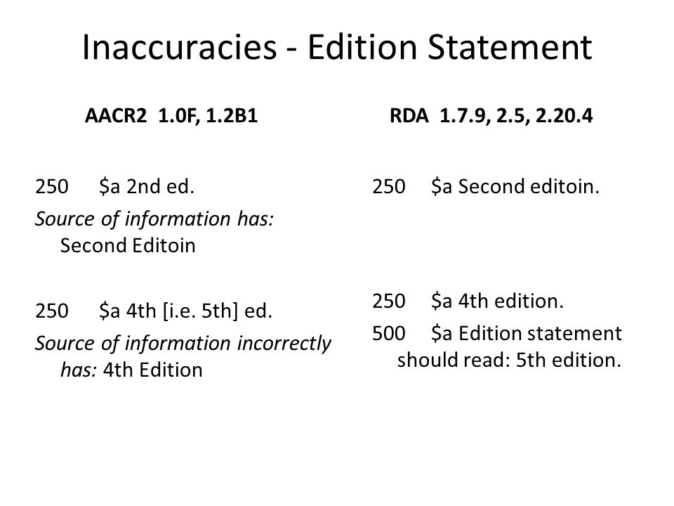 Bracketing – Edition Statement AACR2 1.2A2, 1.2B2 250 $a [Three asterisks] ed.