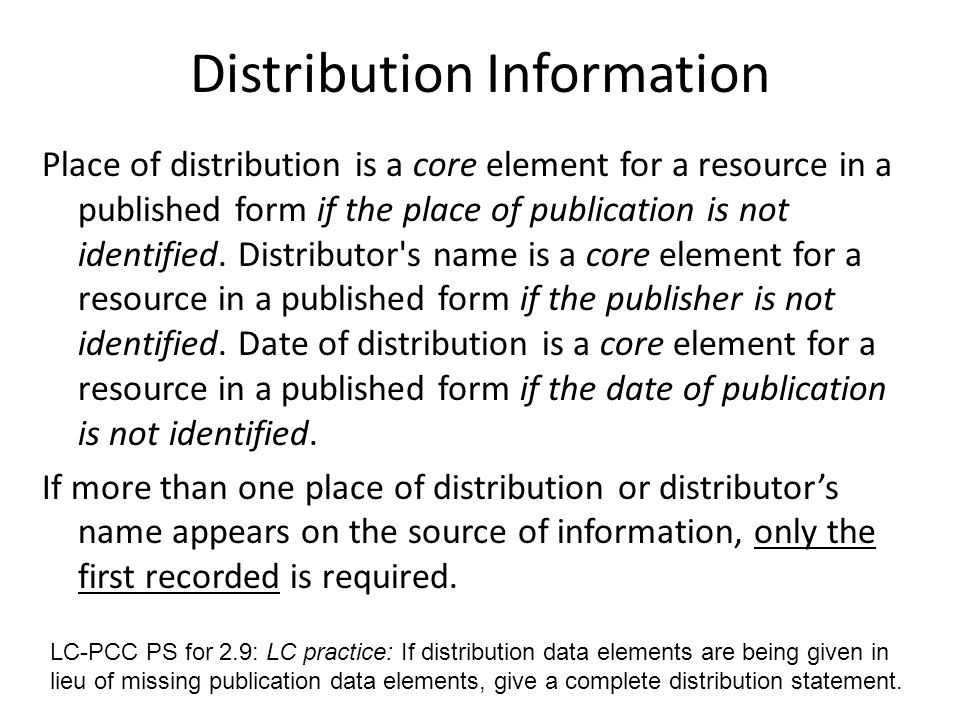 Examples: place of distribution 264 _1 $a [Place of publication not identified] : $b ABC Publishers, $c 2009.