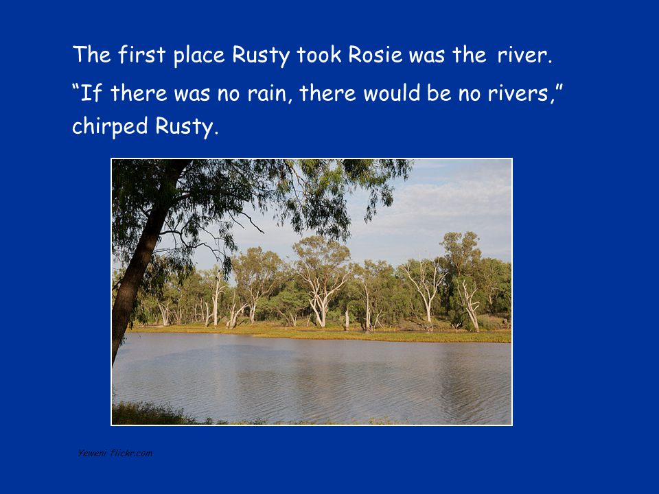 The first place Rusty took Rosie was the river.