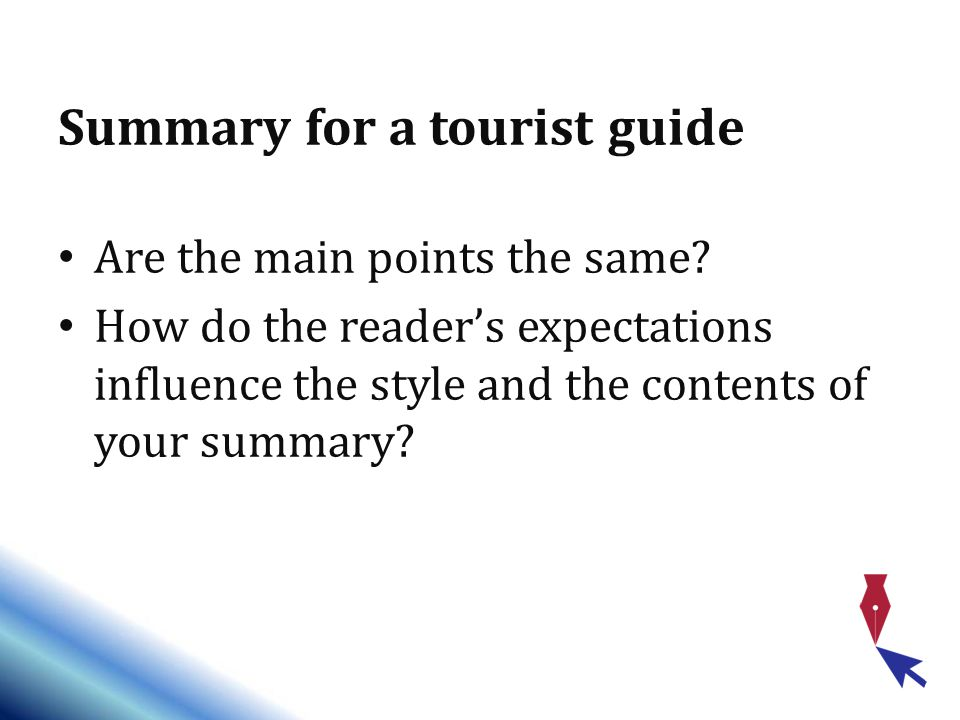 Summary for a tourist guide Are the main points the same.