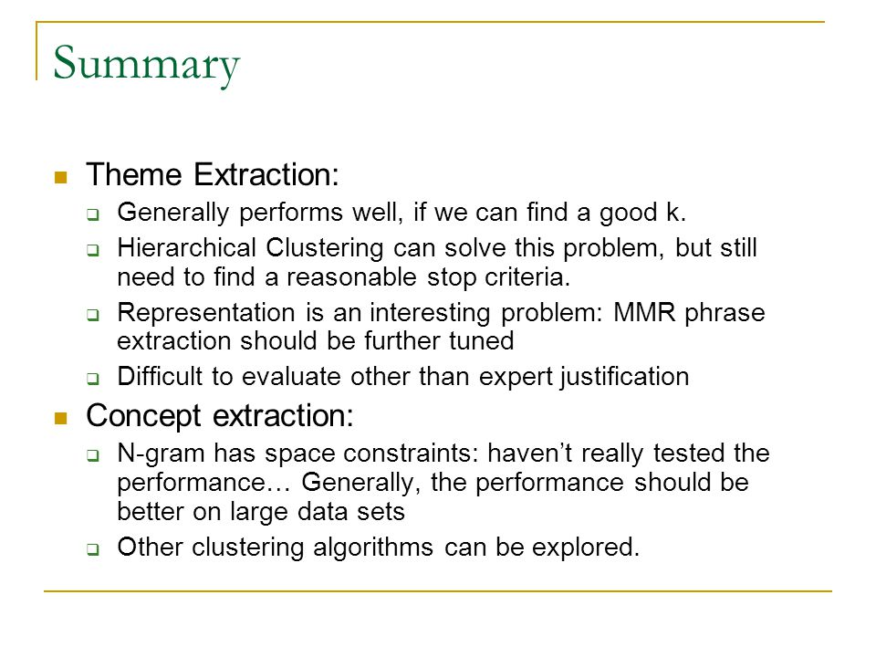 Summary Theme Extraction: Generally performs well, if we can find a good k.