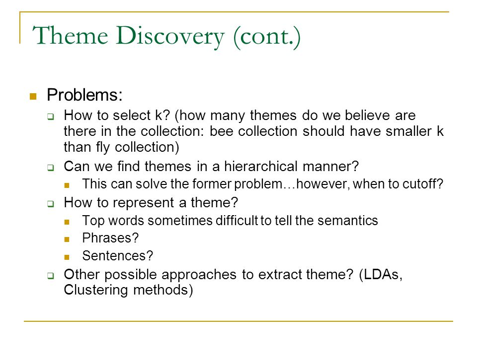 Theme Discovery (cont.) Problems: How to select k.