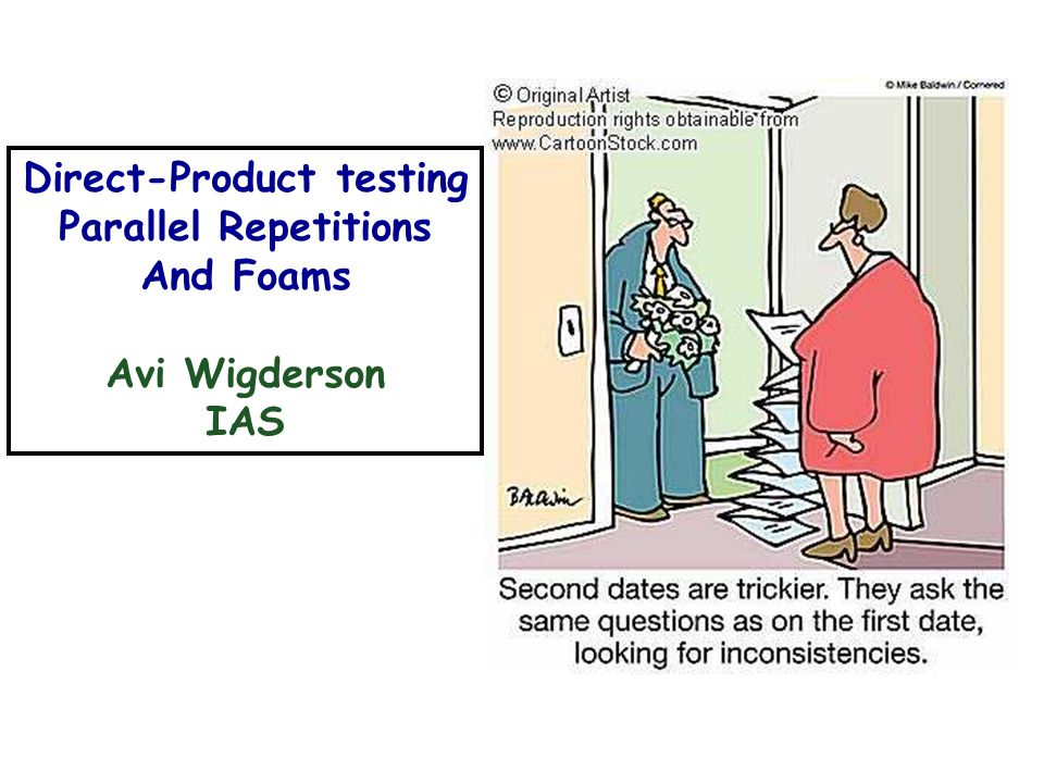 Direct-Product testing Parallel Repetitions And Foams Avi Wigderson IAS