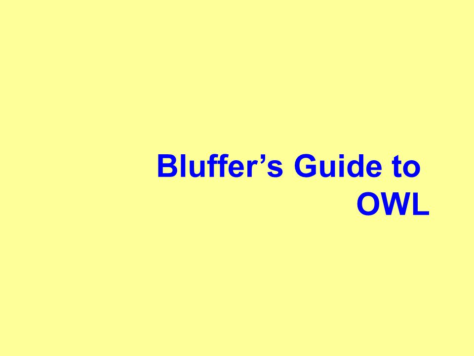 Bluffers Guide to OWL
