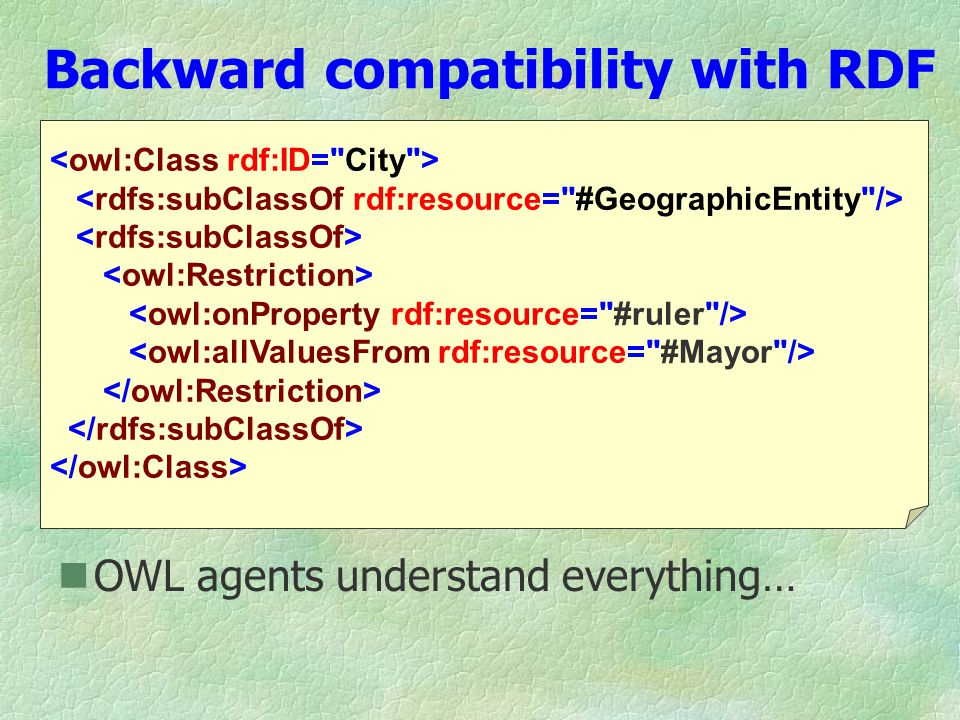 Backward compatibility with RDF OWL agents understand everything…