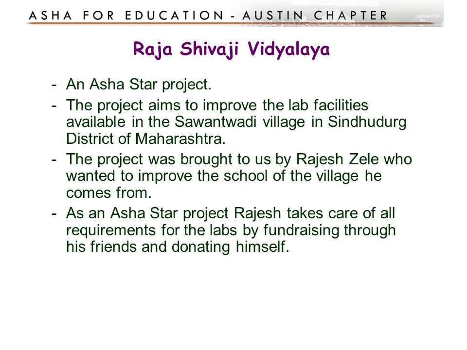 Raja Shivaji Vidyalaya -An Asha Star project. -The project aims to improve the lab facilities available in the Sawantwadi village in Sindhudurg Distri